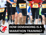HOW DEMANDING IS A MARATHON TRAINING?