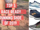 Top 5 Race Ready Running Shoe of2019