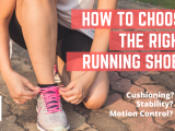 How to Choose the Right Running Shoe for you
