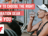 HOW TO CHOOSE THE RIGHT RUNNING HYDRATION GEAR FORYOU!