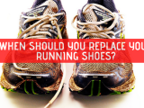 When Should You Replace Your RunningShoes